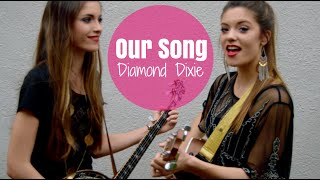 """Our Song"" Taylor Swift- Diamond Dixie Cover"