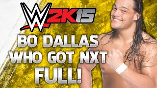 WWE 2K15 Who Got NXT - Bo Dallas - FULL Gameplay Walkthrough