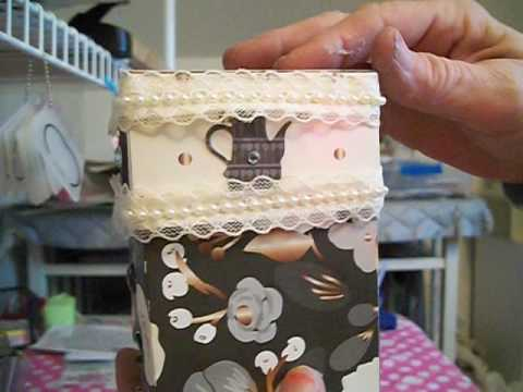 HOW  TO MAKE A TEA BOX  holder PART #2
