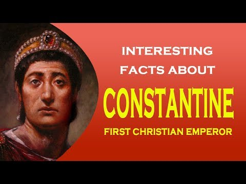 Interesting facts about First Christian Emperor Constantine