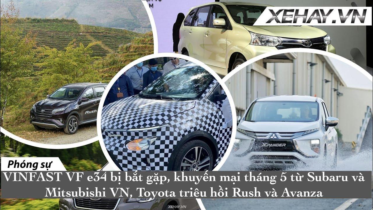 NEWS: Bắt gặp VF e34 thử nghiệm, Mitsu và Subaru khuyến mại, Toyota triệu hồi Rush và Avanza