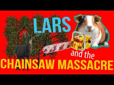 LARS AND THE CHAINSAW MASSACRE