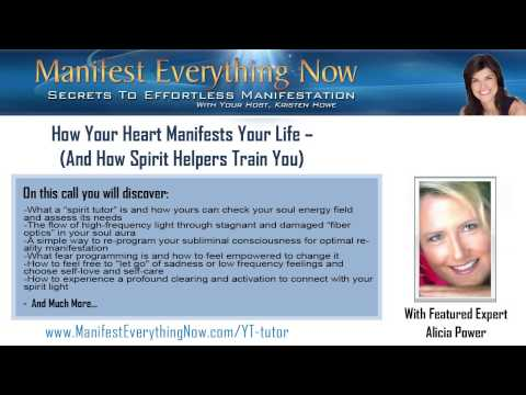 How Your Heart Manifests Your Life – (And How Spirit Helpers Train You) featuring Alicia Power