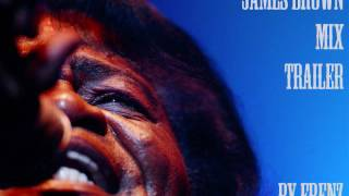 James Brown Mix Trailer