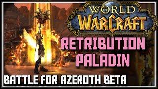 World of Warcraft Battle for Azeroth Beta - Retribution Paladin Changes - BFA Retribution Paladin