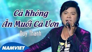 Cá Không Ăn Muối Cá Ươn - Duy Thanh (MV OFFICIAL)