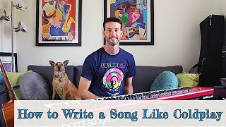 how to write a song like coldplay (chris martin) - lesson 3 of 3 (alternate guitar tunings)