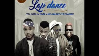 Feelings - Lap Dance ft Mc Galaxy & DJ Lambo & Lybra