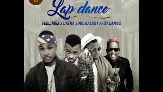 Feelings - Lap Dance ft Mc Galaxy & DJ Lambo & Lybra (Nigerian Music)