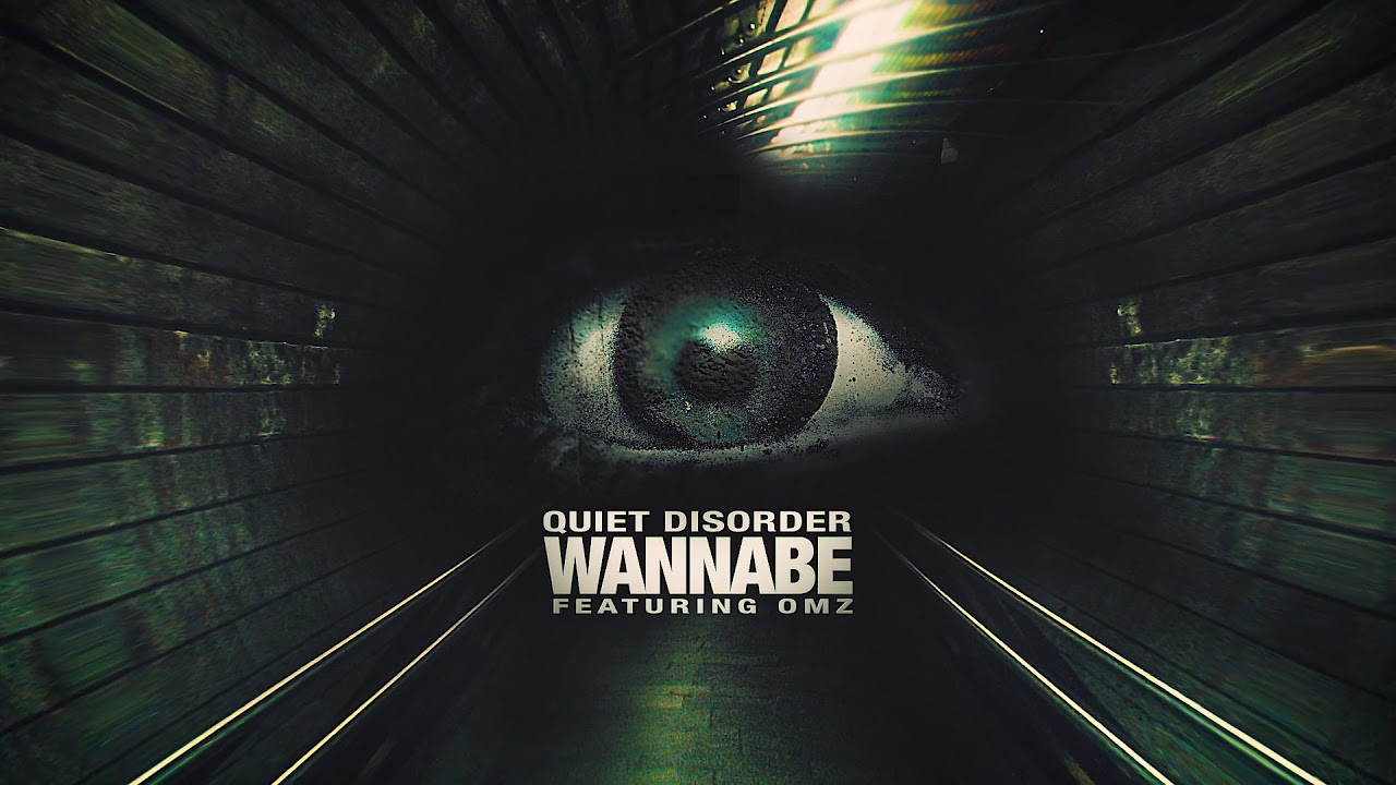 Quiet Disorder - Wannabe (featuring OMZ)