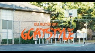 Kill Billy Da Goat - Goatstyle (Music Video)