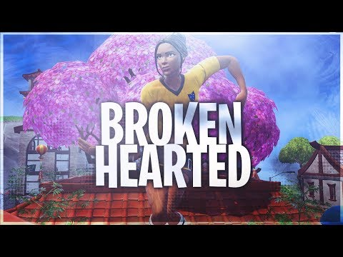 Fortnite Montage - Broken Hearted