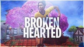 Fortnite Montage - Broken Hearted