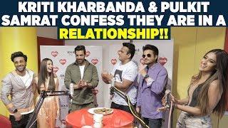 Kriti Kharbanda & Pulkit : 'Yes,We are in Relationship!'