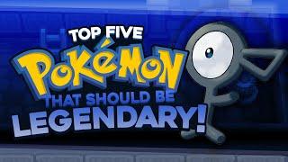 Top 5 Pokémon That SHOULD Be Legendary w/ Supra!