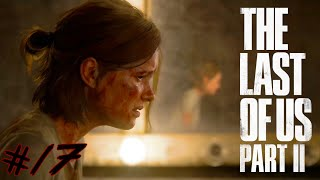 The Last of Us 2 : Lets Play #17 - RACHE !! 😱🔥