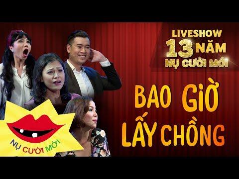 Hài Bao Giờ Lấy Chồng - Hải Yến, Minh Trang, Phương Linh, Trần Hậu| Liveshow 13 Năm Nụ Cười Mới
