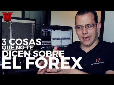 3 cosas que no te dicen sobre el Forex