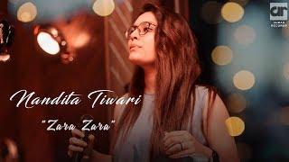Zara Zara - Nandita Tiwari || Cover || Auras Records