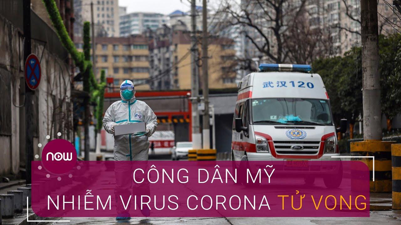 Công dân Mỹ nhiễm virus Corona tử vong ở Vũ Hán | VTC Now