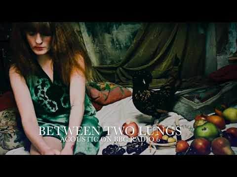 Florence + The Machine - Between Two Lungs - Acoustic live BBC Radio 6