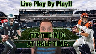 Philadelphia Eagles Vs Cincinnati Bengals Live Play By Play| Must Win For The Eagles
