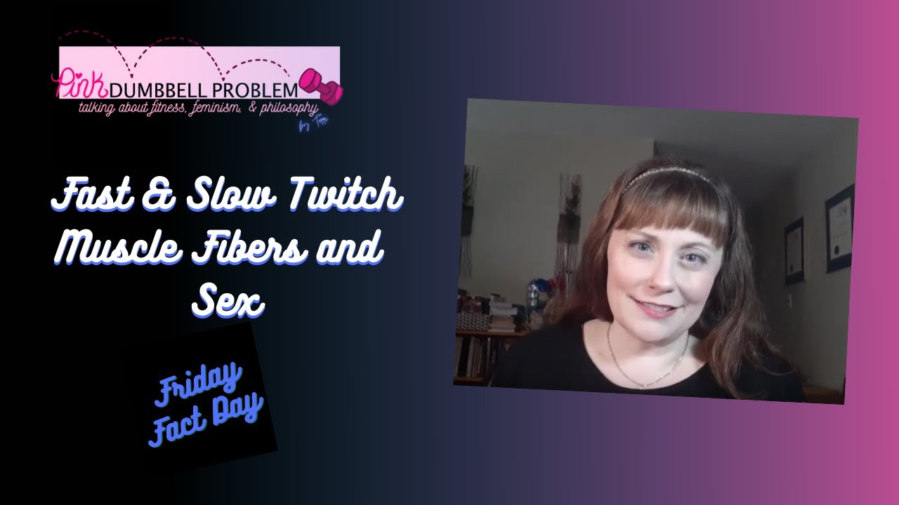 FFD: Fast & Slow Twitch Muscle Fibers and Sex | Terri M