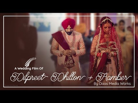 Dilpreet Dhillon & Aamber | Wedding film | Daas Media Works | Chandigarh
