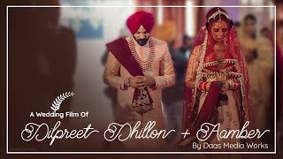 Dilpreet Dhillon & Aamber Wedding film Daas Media Works Chandigarh