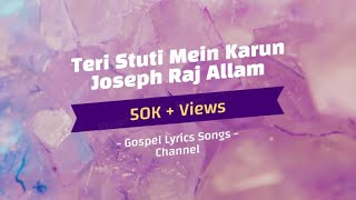Teri Stuti Mein Karu - Joseph Raj Allam (lyric)