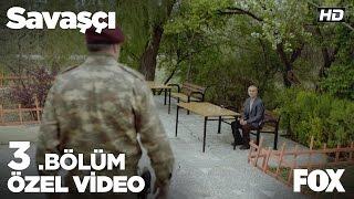 Serdar Üsteğmen'in babası oğlunun akıbetini merak ediyor! Savaşçı 3. Bölüm