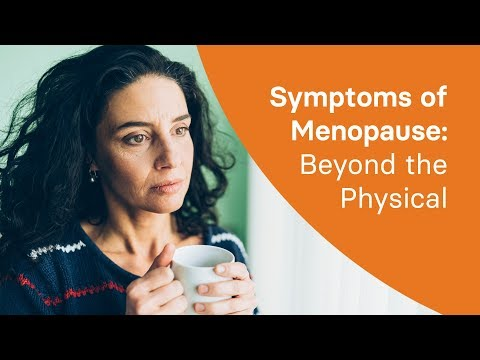Symptoms of Menopause: Beyond the Physical