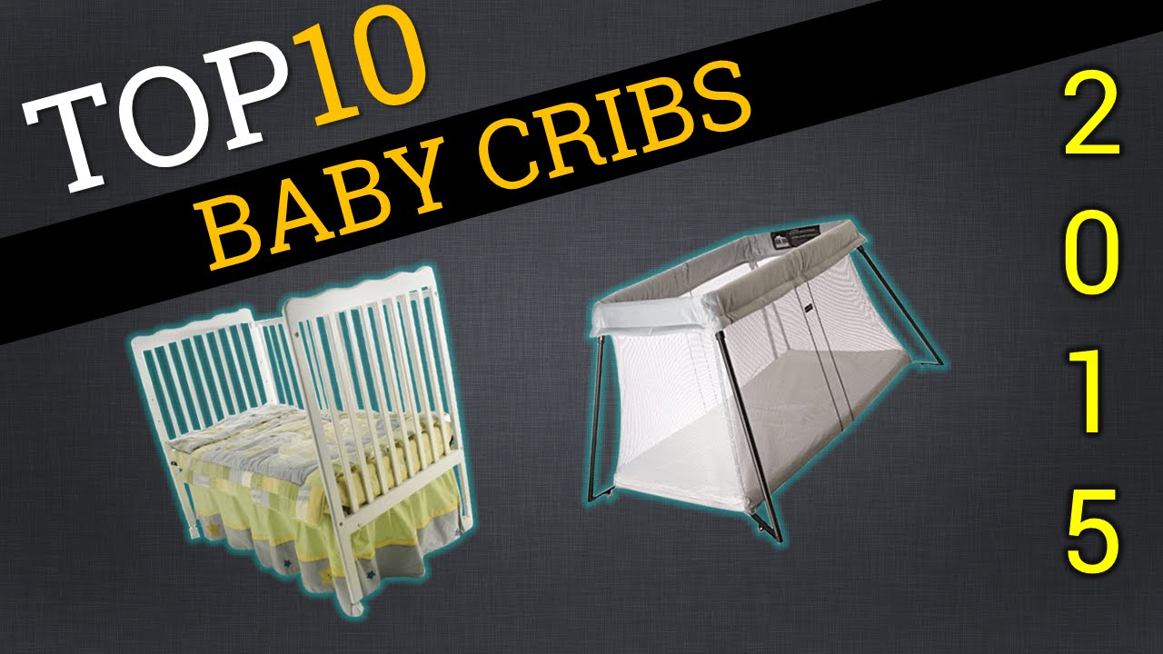 top best rated cribs youtube review watch bestsellers