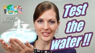 Apprendre l'Anglais en Ligne: Les idiomes 23/100 Test the water