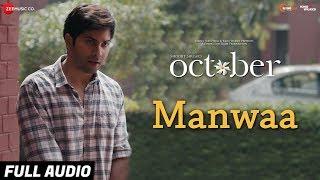 Manwaa Full Audio | October | Varun Dhawan & Banita Sandhu | Sunidhi Chauhan | Shantanu Moitra