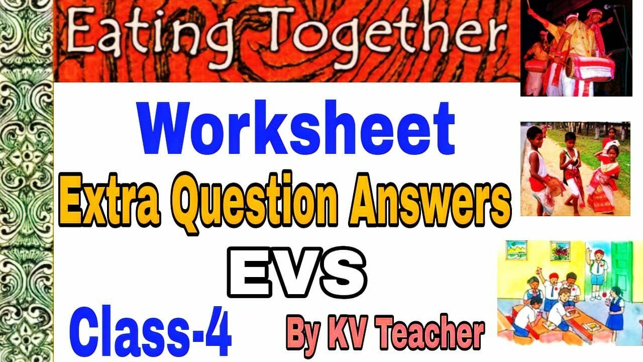 WORKSHEET/ Eating Together / Class-4 EVS / Extra Questions Answers by KV  Teacher - YouTube [ 720 x 1280 Pixel ]