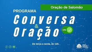 ORAÇÃO DE SALOMÃO | Conversa e Oração ON - 10/08/2021