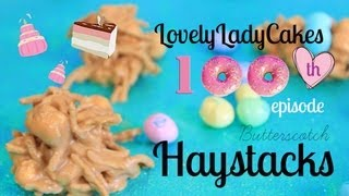 How To Make Haystacks - 100th Episode