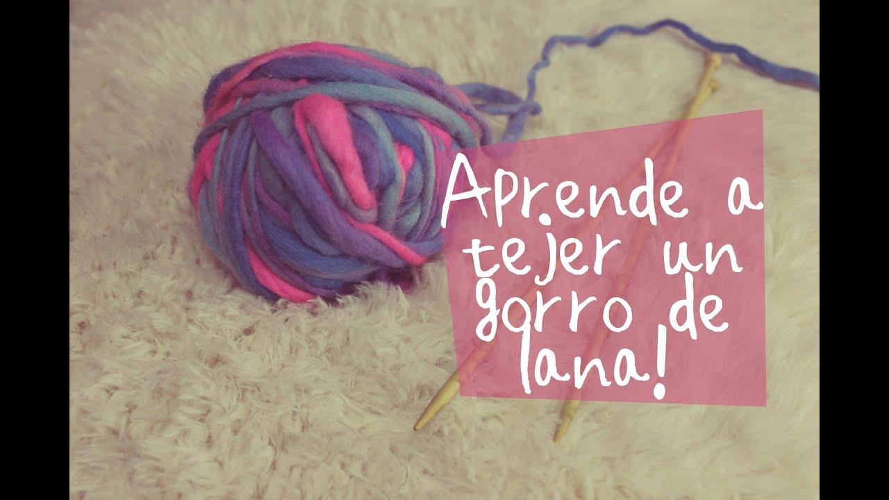 Aprende a tejer un gorro de lana diy learn how to weave - Lana gruesa para tejer ...