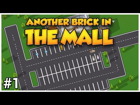 Another Brick in the Mall - #1 - Open For Business - Let's Play / Gameplay / Construction