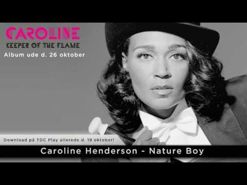 Caroline Henderson - Nature Boy