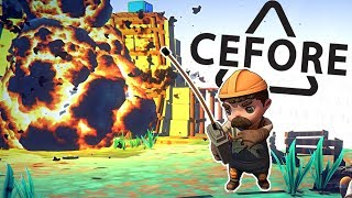 AND BOOM GOES THE DYNAMITE! - Cefore Gameplay Part 1