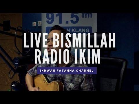 Ikhwan Fatanna - Bismillah LIVE di Ikim fm