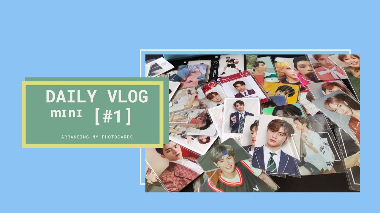 ✨Daily VLOG ᵐᶦⁿᶦ [#1] Arranging My Photocards! [WayV?, Winwin ?, Qian Kun? and NCT Dream??] ?✨