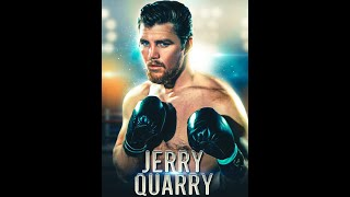 JERRY QUARRY - Boxing's Hard Luck Warrior