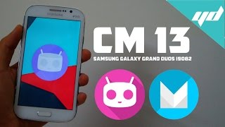 Install Android Marshmallow on Samsung Galaxy Grand Duos i9082/i9082L | CyanogenMod 13