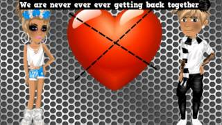 We Are Never Ever Getting Back Together - Moviestarplanet