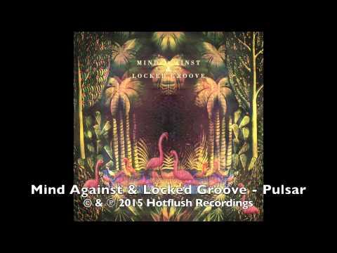 Mind Against & Locked Groove - Pulsar [HFT040]
