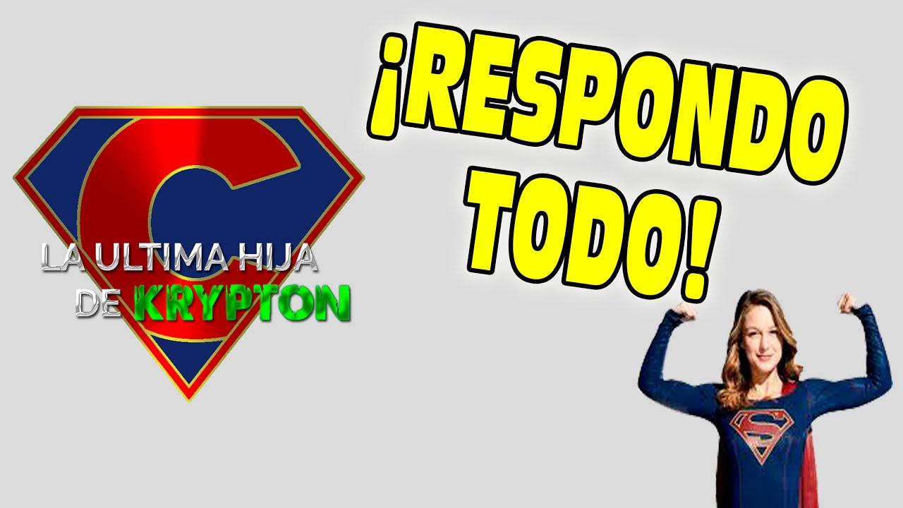 ¡Respondiendo SUS preguntas! ¿Tendremos otra serie de Supergirl?¿Para cuando las video reacciones?