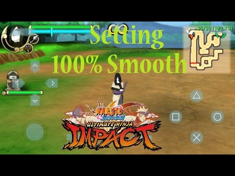 Naruto Impact Android Setting 100 Smooth No Lag Youtube